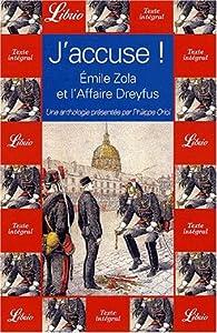J'accuse ! Emile Zola et l'affaire Dreyfus par Philippe Oriol