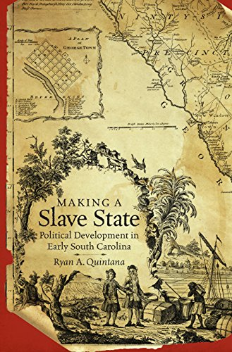 Making a Slave State: Political Development in Early South Carolina