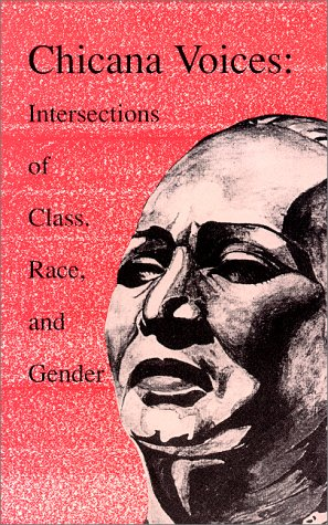 Chicana Voices: Intersections of Class, Race, and Gender (National Association for Chicano Studies)