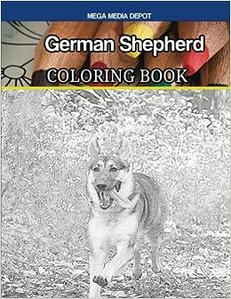 Amazon German Shepherd Coloring Book 9781548408848 Mega Media Depot Books