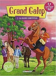 Grand Galop, Tome 2 : La grande compétition par Marathon Media