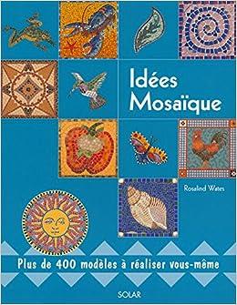 Amazon.fr - Idées mosaïque - Rosalind Wates - Livres
