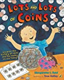 Lots and Lots of Coins, Margarette S. Reid, 0147510597