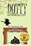 DOTTY and the Chimney Thief: A Magical Fantasy Adventure for 8-12 Year Olds (The DOTTY Series)