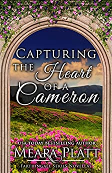 Capturing the Heart of a Cameron (Farthingale Series Novellas Book 1) by [Platt, Meara]