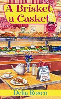 A Brisket, A Casket (A Deadly Deli Mystery) by [Rosen, Delia]