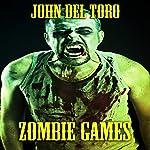 Zombie Games | John Del Toro