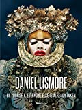 Image of Daniel Lismore: Be Yourself, Everyone Else is Already Taken