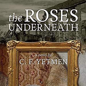 The Roses Underneath Audiobook
