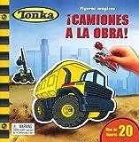 Figuras magicas: Tonka, Camiones a la obra!: Magical Magnets: Tonka, Trucks at Work!, Spanish-Language Edition (Tonka Figuras Magicas) (Spanish Edition)
