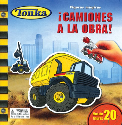 Figuras magicas: Tonka, Camiones a la obra!: Magical Magnets: Tonka, Trucks at Work!, Spanish-Language Edition (Tonka Figuras Magicas) (Spanish Edition) by Brand: Silver Dolphin en Espanol