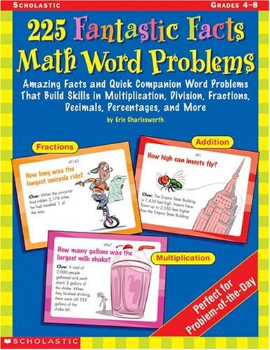 225 Fantastic Facts Math Word Problems: Amazing Facts and Quick Companion Word Problems That Build Skills in Multiplication, Division, Fractions, Decimals, Percentages, and More Division Build A Skill Book