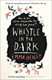 Whistle in the Dark: From the bestselling author of Elizabeth is Missing