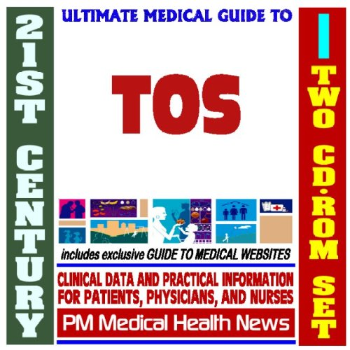 21st Century Ultimate Medical Guide to Thoracic Outlet Syndrome (TOS) - Authoritative Clinical Information for Physicians and Patients (Two CD-ROM Set) pdf epub