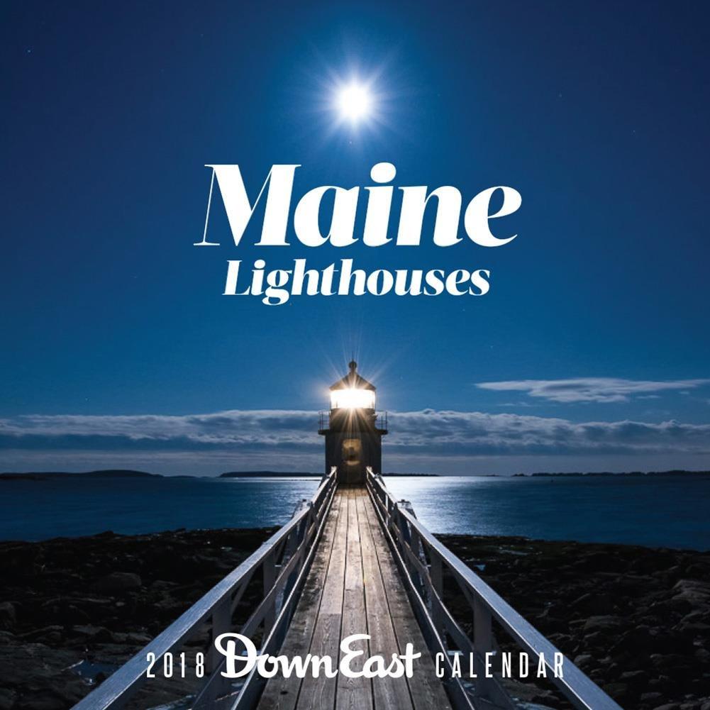 Maine Lighthouses 2018 Calendar (Down East)