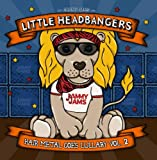 Little Headbangers 2: Hair Metal Goes Lu...