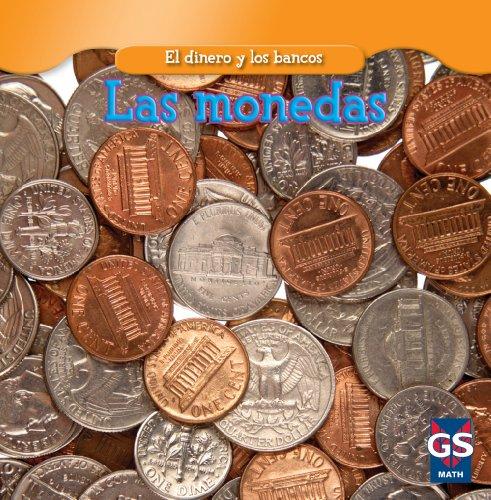 Las monedas / Coins (El Dinero Y Los Bancos / Money and Banks) (Spanish Edition) by Gareth Stevens Pub Hi-Lo Must reads