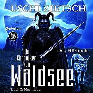 Nachtfeuer (Die Chroniken von Waldsee 2) Hörbuch