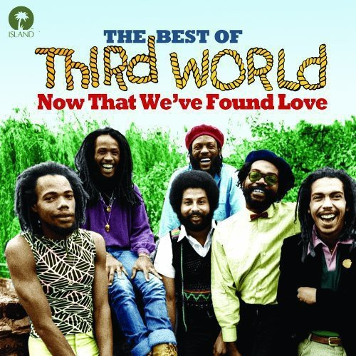 Now That We`Ve Found Love - The Best Of -  Third World (The Best Of Third World)