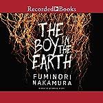 The Boy in the Earth | Fuminori Nakamura