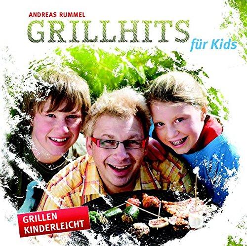 Grillhits für Kids: Grillen Kinderleicht