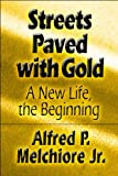 Streets Paved with Gold: A New Life, the Beginning