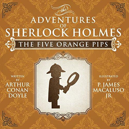 [F.R.E.E] The Five Orange Pips - Lego - The Adventures of Sherlock Holmes<br />[E.P.U.B]