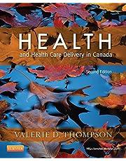 Health and Health Care Delivery in Canada - E-Book