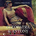 Cleopatra and Antony Audiobook by Diana Preston Narrated by Nicolette McKenzie