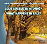 Que sucede en otono? / What Happens in Fall? (Cuatro sstaciones estupendas / Four Super Seasons) (Spanish and English Edition)