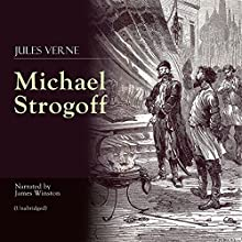 Michael Strogoff Audiobook by Jules Verne Narrated by James Winston