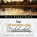 Der Lebensfreude-Führerschein (Kompakt-Wissen Basics) Hörbuch von Kurt Tepperwein Gesprochen von: Kurt Tepperwein