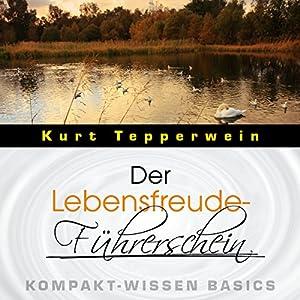 Der Lebensfreude-Führerschein (Kompakt-Wissen Basics) Hörbuch