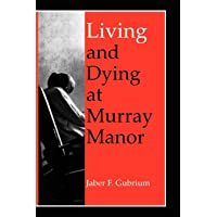 Living & Dying at Murray Manor