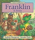 Franklin Is Bossy, Paulette Bourgeois, 1554537851