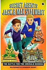 Secret Agents Jack and Max Stalwart: Book 1: The Battle for the Emerald Buddha: Thailand (The Secret Agents Jack and Max Stalwart Series) Paperback
