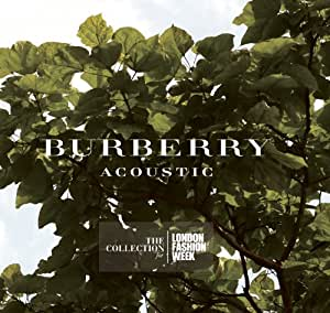 Burberry Acoustic - The Collection For London Fashion Week
