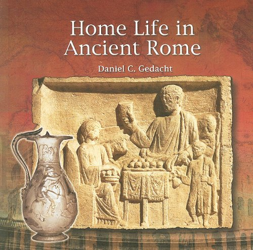 Home Life in Ancient Rome (Primary Sources of Ancient Civilization: Rome) (Life Of A Child In Ancient Rome)