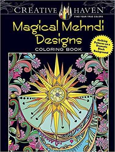 Creative Haven Magical Mehndi Designs Coloring Book Striking Patterns On A Dramatic Black Background Adult Lindsey Boylan 9780486806556