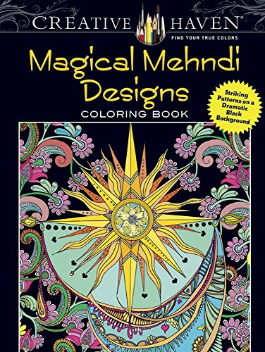 Creative Haven Magical Mehndi Designs Coloring Book: Striking Patterns on a Dramatic Black Background (Adult - Black Adult Pics