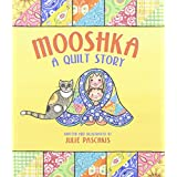 Mooshka, A Quilt Story