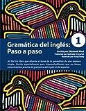 Gramatica del ingles: Paso a paso 1 (Spanish Edition) (Volume 1)
