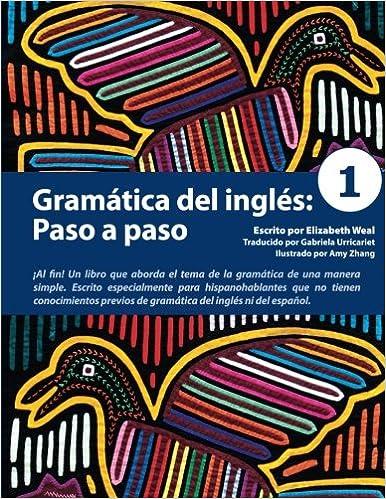 Gramática del inglés: Paso a paso 1: Volume 1: Amazon.es: Elizabeth Weal, Amy Zhang: Libros