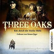 Ritt durch die weiße Hölle (Three Oaks 1) | Dan Adams