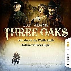 Ritt durch die weiße Hölle (Three Oaks 1)