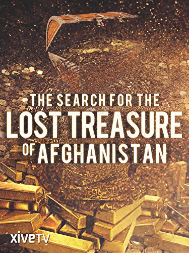Search for the Lost Treasure of Afghanistan
