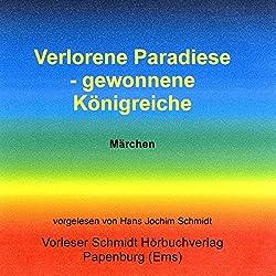 Verlorene Paradiese - gewonnene Königreiche