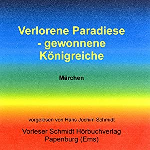 Verlorene Paradiese - gewonnene Königreiche Audiobook