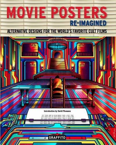 - Movie Posters Re-Imagined: Alternative Designs for the World's Favorite Cult Films
