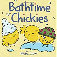 Bathtime for Chickies by Janee Trasler (2015-06-23)